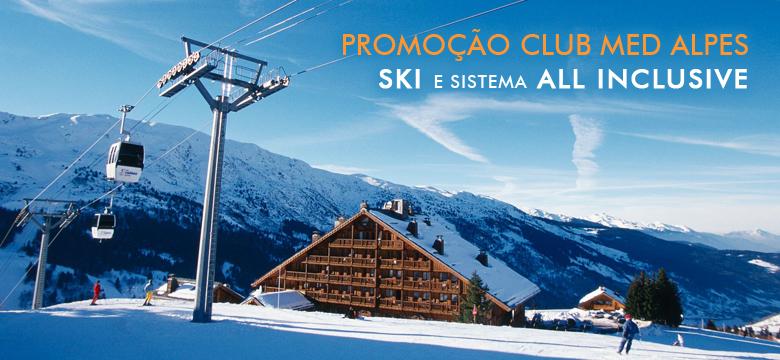 Promoção pacote de viagem Ski Club Med Alpes
