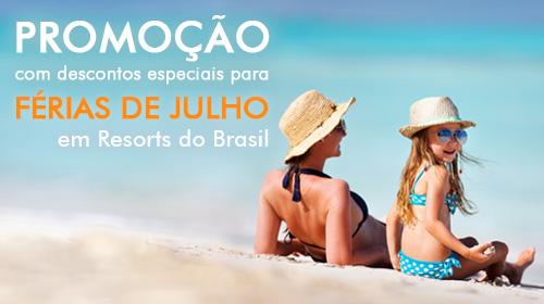 Promo��o F�rias de Julho Resorts do Brasil